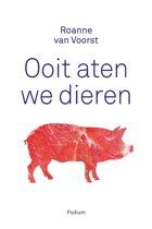 Boek cover Ooit aten we dieren van Roanne van Voorst