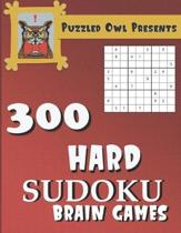 Puzzled Owl Presents 300 Hard Sudoku Brain Games Sudoku Puzzle Books for Adults, Kids and Seniors