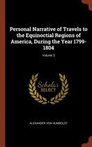 Personal Narrative of Travels to the Equinoctial Regions of America, During the Year 1799-1804; Volume 3