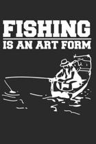 Fishing Is An Art Form