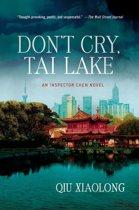 Don't Cry, Tai Lake