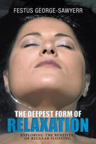 The Deepest Form of Relaxation