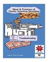Meat & Potatoes of Plastic Injection Moulding