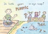 Ik lust geen plastic in mijn soep!