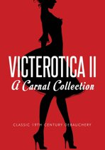 Victerotica II (More Sex Stories from the Victorian Age)