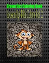 Grown Ups Coloring Book Loosen Up with Colors Vol. 2 Mandalas