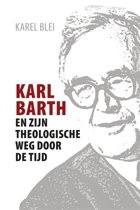 Karl Barth en zijn theologische weg door de tijd