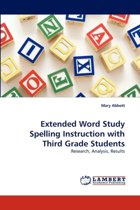Extended Word Study Spelling Instruction with Third Grade Students