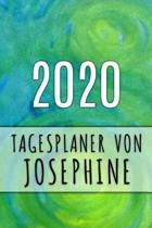 2020 Tagesplaner von Josephine: Personalisierter Kalender f�r 2020 mit deinem Vornamen