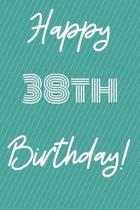 Happy 38th Birthday