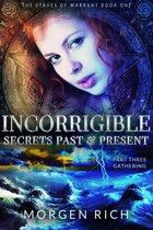 Incorrigible: Secrets Past & Present - Part Three / Gathering (Staves of Warrant)