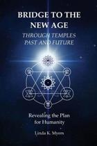 Bridge to the New Age Through Temples Past and Future