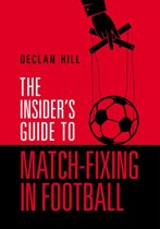 Omslag van 'The Insider's Guide to Match-Fixing in Football'