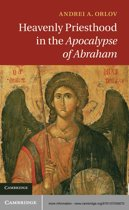 Heavenly Priesthood in the Apocalypse of Abraham