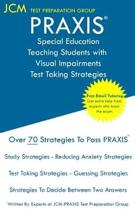 PRAXIS Special Education Teaching Students with Visual Impairments - Test Taking Strategies