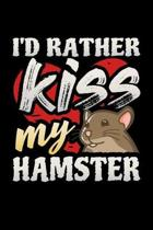 I'd Rather Kiss My Hamster