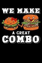 We make a great combo