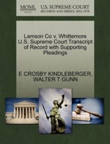 Lamson Co V. Whittemore U.S. Supreme Court Transcript of Record with Supporting Pleadings