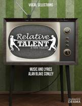 Relative Talent, the Musical - Vocal Selections