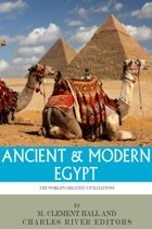 The History and Culture of Ancient and Modern Egypt