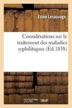 Consid rations Sur Le Traitement Des Maladies Syphilitiques