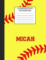 Micah Composition Notebook: Softball Composition Notebook Wide Ruled Paper for Girls Teens Journal for School Supplies - 110 pages 7.44x9.269