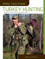 Pro Tactics™: Turkey Hunting