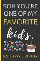 Son You're One Of My Favorite Kids: Funny Birthday Gifts Blank Lined Notebook / Journal (6'' x 9'')