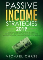 Passive Income Strategies 2019: The Ultimate Beginners Playbook of Proven Business Ideas (Dropshipping, Blogging, Ecommerce and other Online Streams for Creating Financial Freedom)