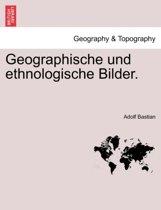Geographische Und Ethnologische Bilder.