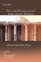 Piety and Politics in the Early Indian Mosque