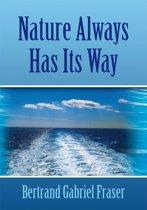 Nature Always Has Its Way