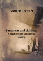 Sentences and Thinking a Practice Book in Sentence Making