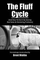 The Fluff Cycle (and How to End It by Solving Real Sales & Marketing Problems)