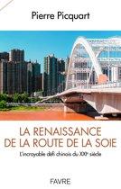 La renaissance de la route de la soie - L'incroyable défi chinois du XXIè siècle