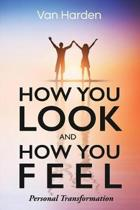How You Look and How You Feel
