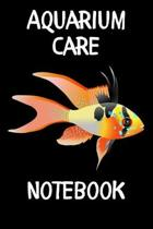 Aquarium Care Notebook: Customized Compact Aquarium Logging Book, Thoroughly Formatted, Great For Tracking & Scheduling Routine Maintenance, I