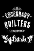 Legendary Quilters are born in September: Blank Lined Quilting Journal Notebooks Diary as Appreciation, Birthday, Welcome, Farewell, Thank You, Christ