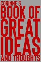 Corinne's Book of Great Ideas and Thoughts: 150 Page Dotted Grid and individually numbered page Notebook with Colour Softcover design. Book format: 6