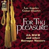 For Thy Pleasure / Los Angeles Guitar Quartet