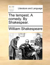 The Tempest. a Comedy. by Shakespear.