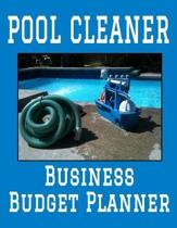 Pool Cleaner Business Budget Planner: 8.5'' x 11'' Professional Pool Cleaning 12 Month Organizer to Record Monthly Business Budgets, Income, Expenses, G