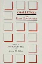 Challenges to Party Government