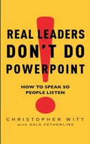 Real Leaders Don't Do Powerpoint