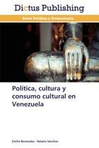 Politica, Cultura y Consumo Cultural En Venezuela