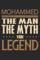 Mohammed The Man The Myth The Legend: Mohammed Notebook Journal 6x9 Personalized Customized Gift For Someones Surname Or First Name is Mohammed