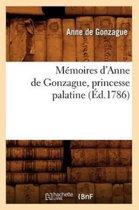 Memoires d'Anne de Gonzague, Princesse Palatine (Ed.1786)