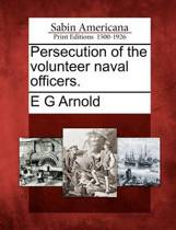 Persecution of the Volunteer Naval Officers.