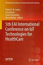5th EAI International Conference on IoT Technologies for HealthCare