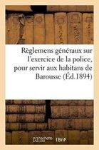 R glemens G n raux Sur l'Exercice de la Police, Pour Servir Aux Habitans de la Vall e de Barousse